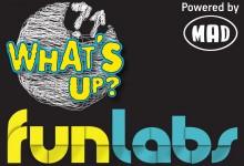 Μη χάσετε στο MAD TV το 2o What's Up Funlab!