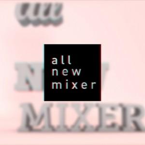 All-New-Mixer-Final