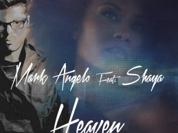 Mark Angelo Feat. Shaya  – «Heaven»! Ακούστε το νέο κομμάτι που θα σας κάνει να χορέψετε!