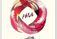 Ακούστε το σούπερ remix του νέου single του Faul, «Something New»