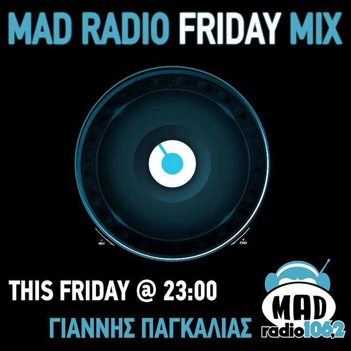 MAD RADIO FRIDAY MIX GIANNIS PAGKALIAS